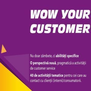 WOW Your Customer! Excelenta in relationarea cu clientii - EXEC-EDU, program Qriser