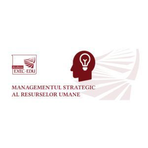 Managementul strategic al resurselor umane – program de certificare