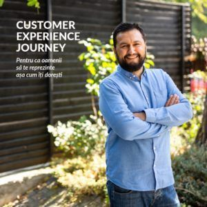 Customer Experience Journey - CONSTRUIREA LOIALITĂȚII / VÂNZARE ÎN CUSTOMER CARE
